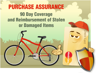 MasterCard: Purchase Assurance - 90 Day Coverage and Reimbursement of Stolen or Damaged Items