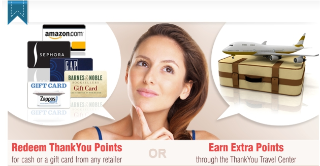 Redeem ThankYou Points for a statement credit or a gift card or Earn Extra Points